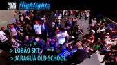 Highlights160, Lobão SKT, Jaraguá Old School, One Six One!