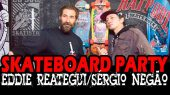 Skateboard Party Reategui e Negão