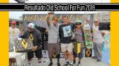 Resultado do OLD SCHOOL FOR FUN 2018